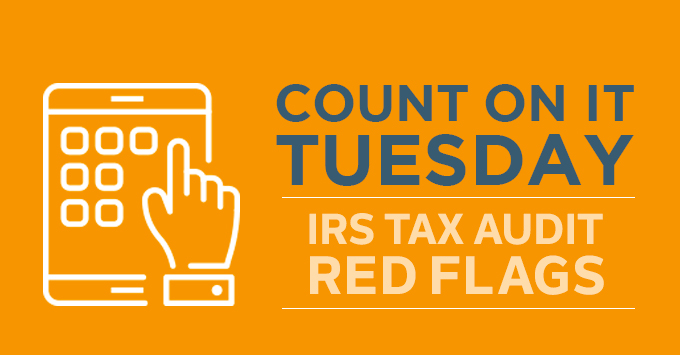 Count on it Tuesday: IRS Red Flags