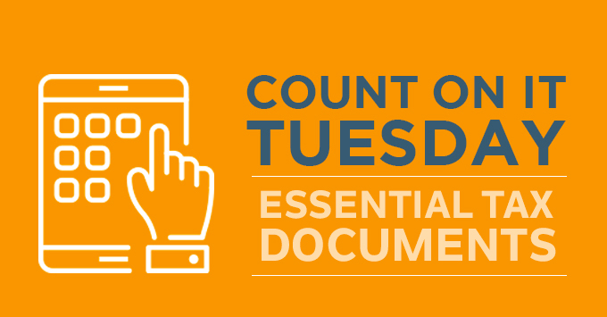 Count On It Tuesday: Essential Tax Documents
